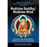 The Cover from Medicine Buddha/Medicine Mind an easy to listen to, easy to read exploration of how our brains work using traditional Visualization techniques as well as modern Neuroscience.