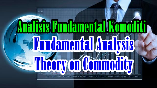 Apa itu Analisis Fundamental Komoditi?, Prinsip Analisis Fundamental Komoditi, Fundamental Analysis Theory on Commodity, Porter Five Forces, PEST Analysis.