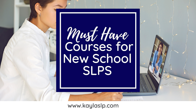 Must-Have Courses for New School SLPs