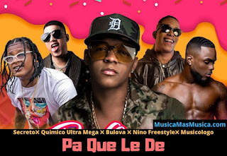 Secreto ft Quimico Ultra Mega ft Bulova ft Nino Freestyle ft Musicologo – Pa Que Le De