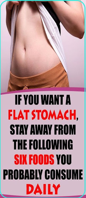 If You Want a Flat Stomach, Stay Away from the Following Six Foods You Probably Consume Daily