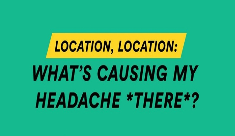 Location, Location: What's Causing My Headache *There*? #infographic
