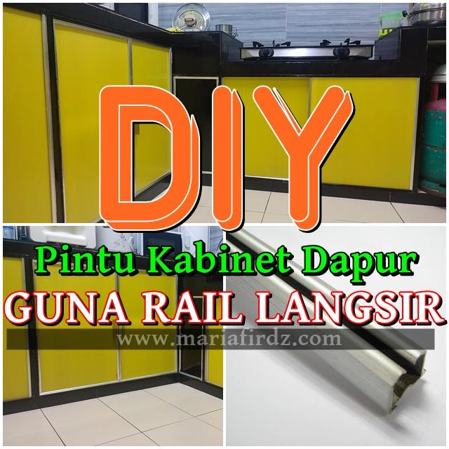 DIY Pintu Kabinet Dapur guna Rail Langsir