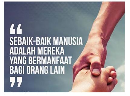 """""""Sebaik Baik Manusia Adalah Yang Paling Bermanfaat Bagi Orang Lain"""""""