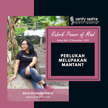 Rubrik Power of Mind Radar Bali : Perlukah Melupakan Mantan?