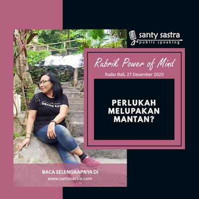 Perlukah Melupakan Mantan - Radar Bali Jawa Pos - Santy Sastra Public Speaking - Rubrik The Power of Mind