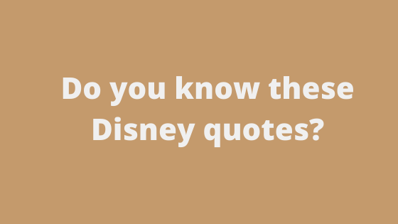 Which Disney Character Said This? Quiz Answers