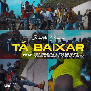 Preto Show - Tá Baixar (feat. Mids Brazuca, Teo No Beat, Dj Hélio Baiano & Dj Black Spygo) ( 2020 ) [DOWNLOAD]