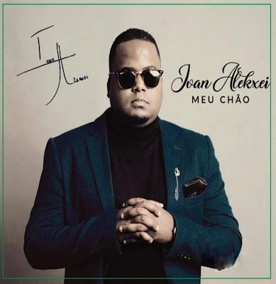 Ivan Alekxei - Meu Chão (Álbum) 2019
