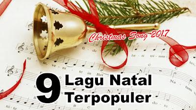 9 Lagu Natal Terpopuler 2017 – Christmas Song