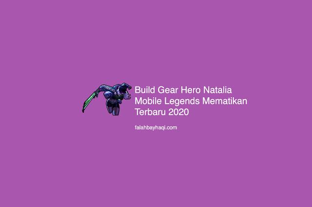 Build Gear Hero Natalia Mobile Legends Mematikan Terbaru 2020