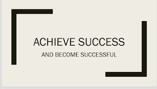 Achieve success and become successful