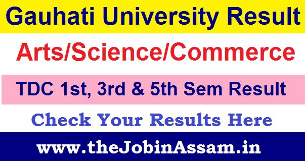 Gauhati University Result 2020: TDC 1st, 3rd & 5th Semester Results