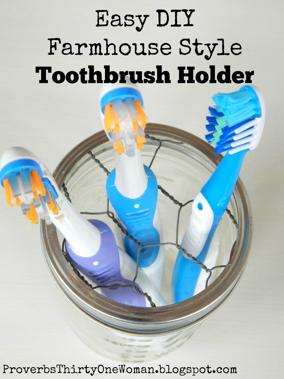 Easy Diy Farmhouse Style Toothbrush Holder Proverbs 31 Woman