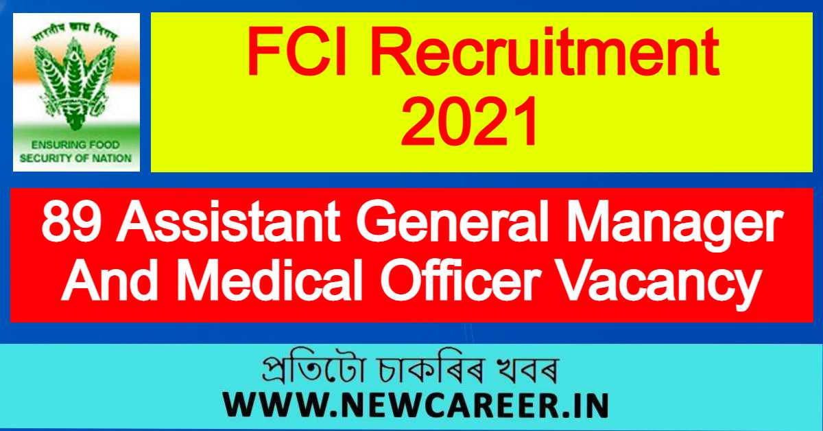 FCI Recruitment 2021 : Apply For 89 Assistant General Manager And Medical Officer Vacancy