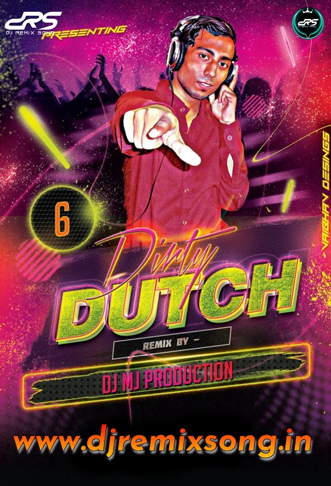 Dirty Dutch Vol-6 Dj Mj Production