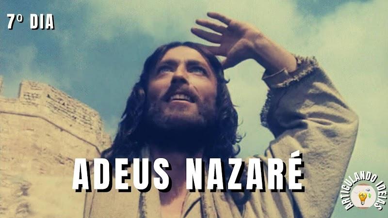40 dias com Jesus| 7º dia –  Adeus, Nazaré