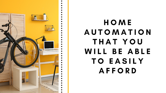 Home Automation That You Will Be Able to Easily Afford
