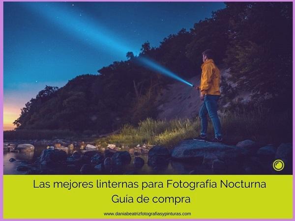 LINTERNAS-PARA-FOTOGRAFÍA-NOCTURNA-Y-LIGHTPAINTING-¿QUÉ-CARACTERÍSTICAS-DEBEN-TENER?