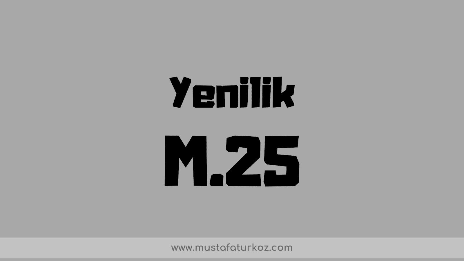 m25 yenilik