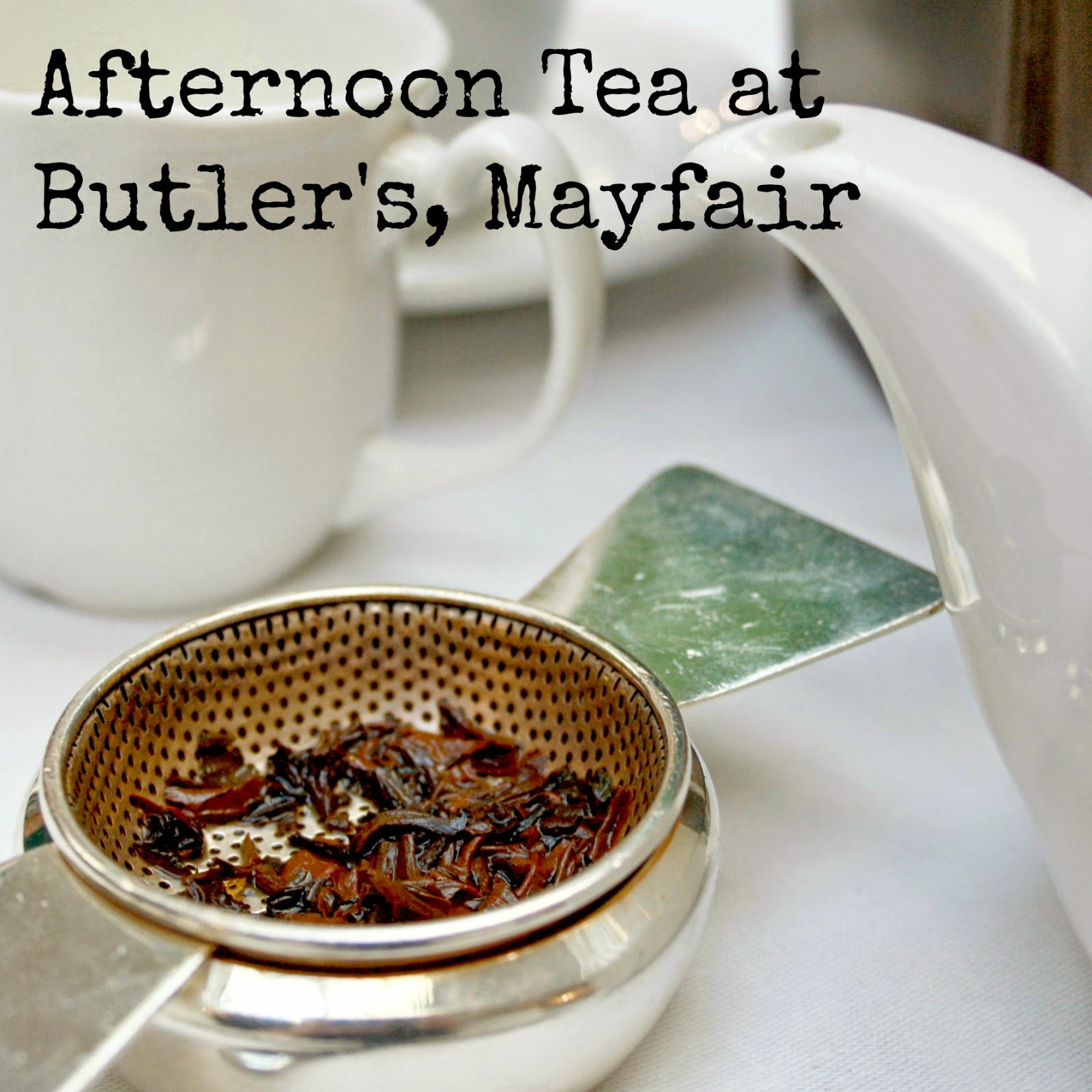 A review of afternoon tea at Butler's, The Chesterfield in Mayfair for my mum's 50th birthday - finger sandwiches, pastries and cakes, scones with clotted cream and jam and a huge selection of black, green and white teas including my favourite - lapsang souchong.