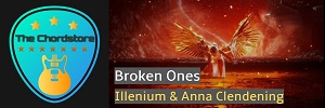 Illenium - BROKEN ONES Guitar Chords ( Anna Clendening)