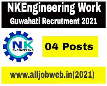 NKEngineering Works, Guwahati Recruitment 2021 - 4 Engineer, Accountant & Store Keeper Vacancy