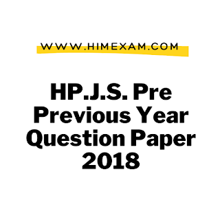 HP.J.S. Pre Previous Year  Question Paper 2018