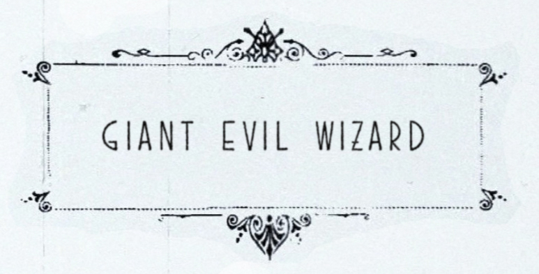 GIANT EVIL WIZARD