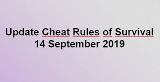 Link Download File Cheats Rules of Survival 14 September 2019
