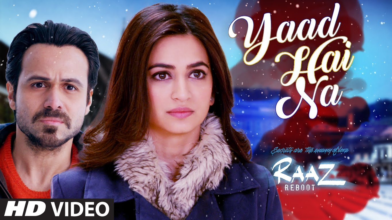 The Yaad Hai Na lyrics from 'Raaz Reboot', The song has been sung by Arijit Singh, , . featuring Emraan Hashmi, Kriti Kharbanda, Gaurav Arora, . The music has been composed by Jeet Gannguli, , . The lyrics of Yaad Hai Na has been penned by Kausar Munir,