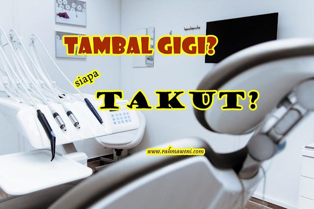 Pengalaman Pertama Tambal Gigi