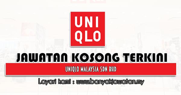 Jawatan Kosong 2021 di UNIQLO Malaysia Sdn Bhd