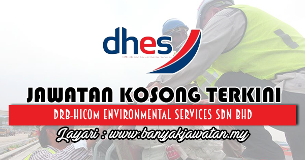 Jawatan Kosong 2018 di DRB-HICOM Environmental Services Sdn Bhd