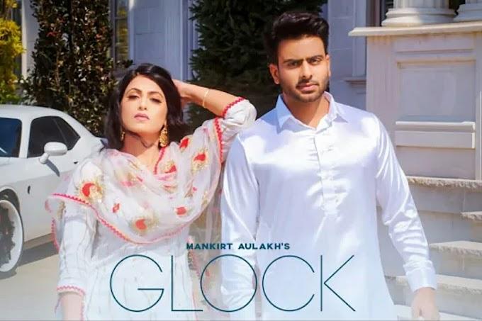 Glock | Mankrit Aulakh | Punjabi video song
