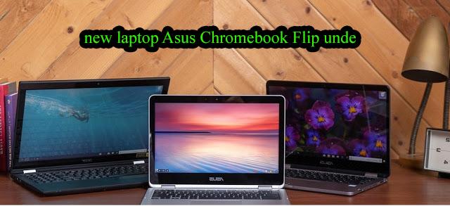 new laptop Asus Chromebook Flip unde 500$