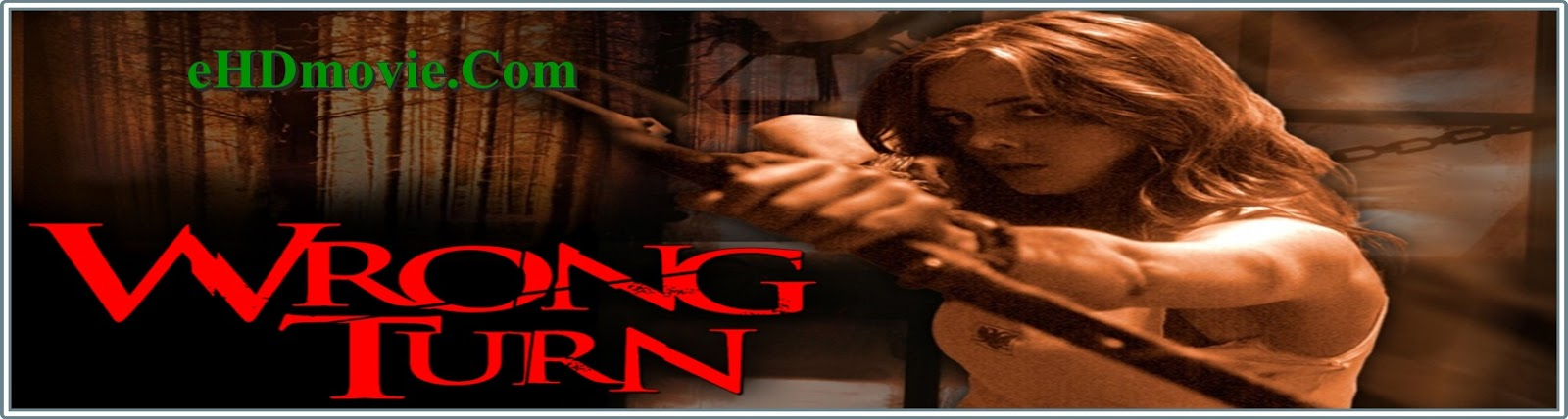 Wrong Turn 2003 Full Movie English 720p - 480p ORG BRRip 300MB - 700MB ESubs Free Download