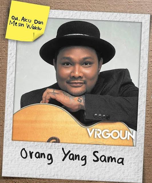 Lirik lagu Virgoun Orang Yang Sama OST Aku Dan Mesin Waktu