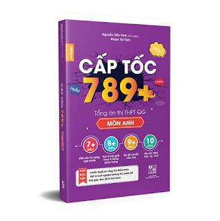 CẤP TỐC 789+ Môn Anh - Tổng Ôn Toàn Diện Kiến Thức Thi THPTQG - Nắm chắc kiến thức trọng tâm hay thi nhất ebook PDF-EPUB-AWZ3-PRC-MOBI