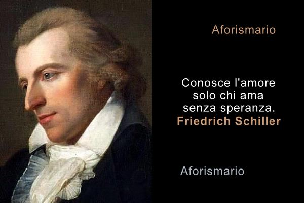 Aforismario Aforismi Frasi E Citazioni Di Friedrich Schiller