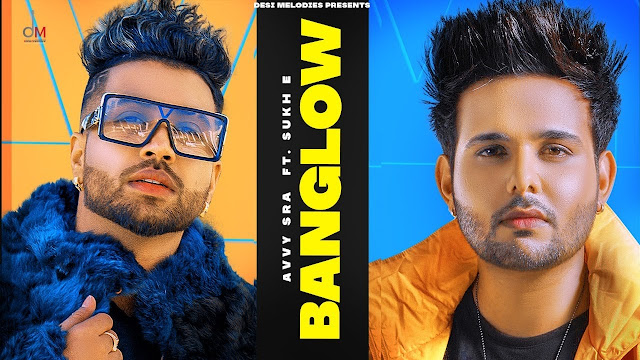 Song  :  Banglow Song Lyrics Singer  :  Avvy Sra feat Afsana Khan Lyrics  :  Jaani Music  :  Avvy Sra & Sukh-E Director  :  Arvindr Khaira