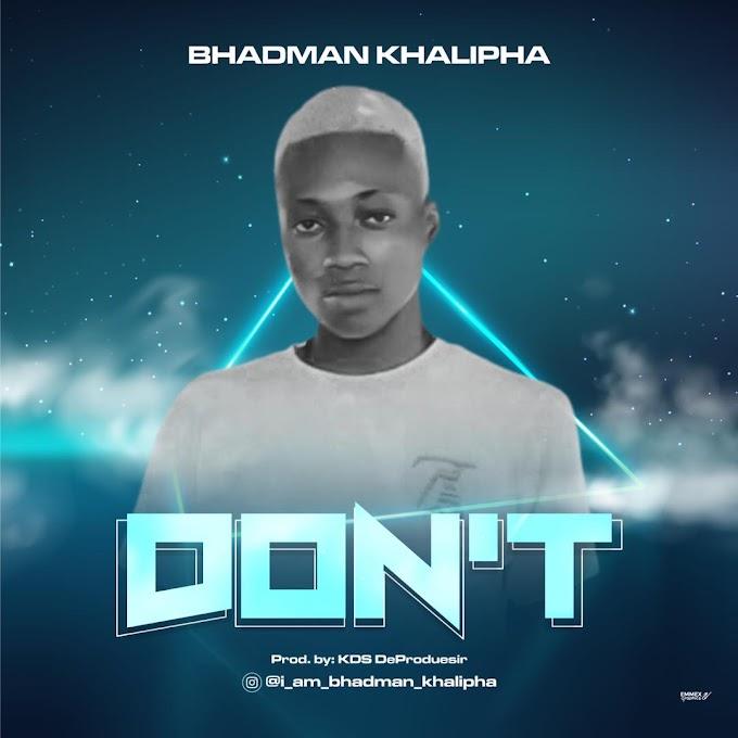 """Bhadman Khaliphan - """"DON'T"""" Official Music Video"""