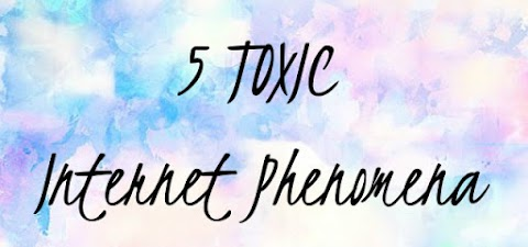 Top 5 TOXIC Internet Things!