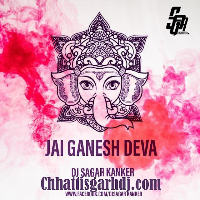 Ganpati Bappa Morya | Jai Ganesh Deva - dj Sagar Kanker