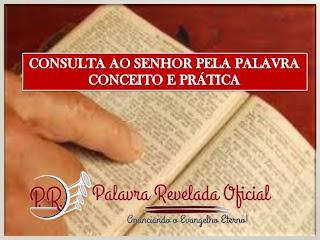 CONSULTA AO SENHOR PELA PALAVRA: CONCEITO E PRÁTICA