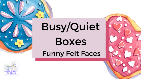 Text: Busy/Quiet Boxes - Funny Felt Faces