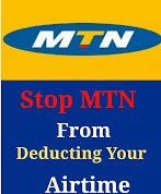 The Ugly Truth About how Mtn is secretly deducting your airtme, and how to stop it