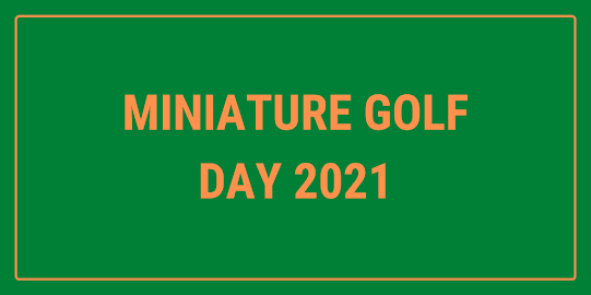 Miniature Golf Day is always on the 21st September