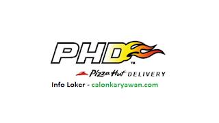 Lowongan Kerja Pizza Hut Delivery (PHD) Juni 2020