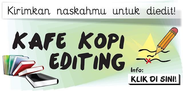http://kafekopi.blogspot.co.id/2016/06/kirimkan-naskahmu-untuk-diedit_27.html